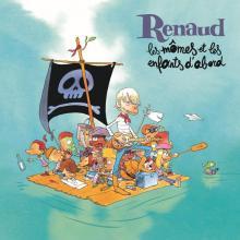 Renaud, les mômes et les enfants d'abord